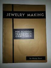 JEWELRY MAKING FOR SCHOOLS TRADESMEN CRAFTSMEN 1969 by Murray Bovin