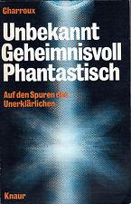 Unbekannt Geheimnisvoll Phantastisch - Buch von Robert Charroux - KNAUR TB