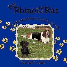 The Rhino and the Rat : The Delightful Story of Coco and Max by Carlisle E.