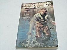 Steelheading in North America by Dave Richey paper back book 220 pages 1983