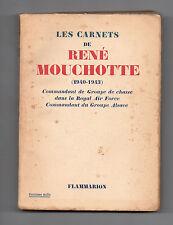 Les Carnets de René Mouchotte  1940/1943 - Aviation  - Guerre