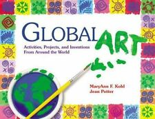 Global Art: Activities, Projects, and Inventions from Around the World (Paperbac