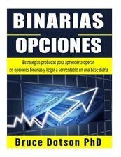 BINARIAS Opciones : Estrategias Probadas para Aprender a Operar en Opciones B...