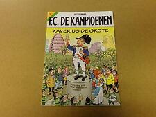 STRIP / F.C. DE KAMPIOENEN 72: XAVERIUS DE GROTE   1ste druk
