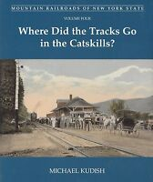 Mountain Railroads of New York State: THE CATSKILLS -- (new book)