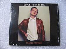 MINI LP CD MARK MINELLI - COVER ME IN MOSS / neuf & scellé