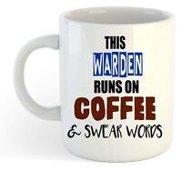 This Warden Runs On Coffee & Swear Words Mug - Funny, Gift, Jobs