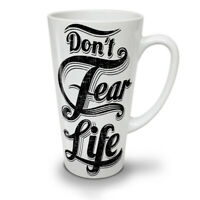 Dont Fear Life Slogan NEW White Tea Coffee Latte Mug 12 17 oz | Wellcoda