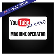 Youtube Qualified MACHINE OPERATOR PRANK Sticker Tools Shed Car Decal Toolbox