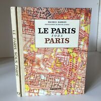 Maurice Barrois Il Parigi Sotto Parigi Foto Jourdes Tutti Per Immagine Hachette