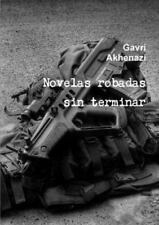 Novelas Robadas Sin Terminar by Gavra- Akhenazi (2013, Paperback)