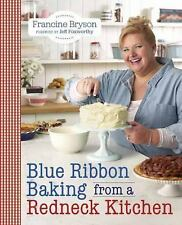 NEW - Blue Ribbon Baking from a Redneck Kitchen by Bryson, Francine