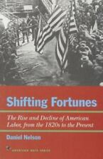 American Ways: Shifting Fortunes : The Rise and Decline of American Labor, from the 1820s to the Present by Daniel Nelson (1997, Hardcover)