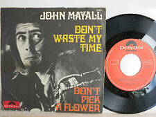 """JOHN MAYALL- Don't Waste my Time  7""""   unique German Picture Sleeve"""