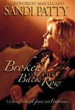 Broken on the Back Row: A Journey Through Grace and Forgiveness, Patty, Sandi, A