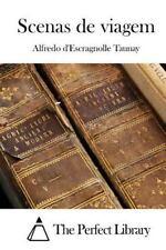 Scenas de Viagem by Alfredo d'Escragnolle Taunay (2015, Paperback)
