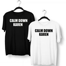 Calm Down Karen T Shirt Z025 Don't Be A Karen Meme Joke Funny Rude Offensive Top