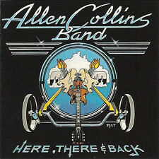 """Allen Collins Band:  """"Here, There And Back""""  (CD Reissue)"""