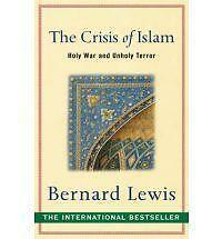 THE CRISIS OF ISLAM: HOLY WAR AND UNHOLY TERROR., Lewis, Bernard., Used; Very Go