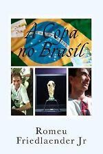 A Copa No Brasil by Romeu Friedlaender Junior (2014, Paperback, Large Type)