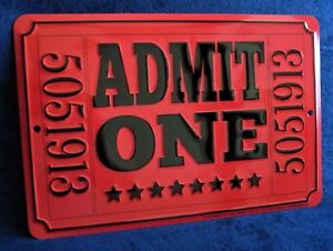 ADMIT ONE Ticket - *US MADE* Embossed Sign - Man Cave Garage Bar Club Wall Decor