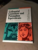 Colloquial Cantonese Putonghua Equivalents By Zeng Zifan S.K. Lai LIKE-NEW 1988