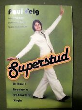 Superstud Or How I Became a 24 Year-Old Virgin by Paul Feig (2005, Paperback)