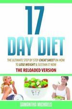 17 Day Diet: The Ultimate Step by Step Cheat Sheet on How to Lose Weight & Susta