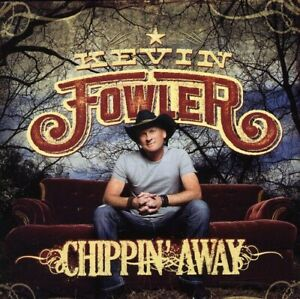 Kevin Fowler Chippin' Away CD  Super FAST Shipping!