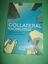 Collateral Knowledge: Legal Reasoning in the Global Financial Markets by Annelis