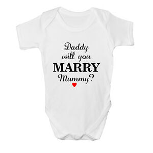 Daddy Will You Marry Mummy? Bodysuit Vest Baby Grow Unisex Choose Colour NEW