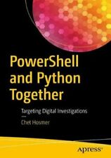 PowerShell and Python Together Targeting Digital Investigations 9781484245033