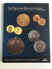 IRA & LARRY GOLDBERG COIN AUCTION CATALOG PRE LONG BEACH ANCIENT WORLD JUNE 2017