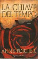 LA CHIAVE DEL TEMPO di Anne Fortier 1° ed. Sperling & Kupfer 2010