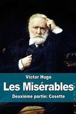 Les Misérables : Deuxième Partie: Cosette by Victor Hugo (2015, Paperback)