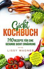 Gicht Kochbuch- 140 Rezepte für eine gesunde Gicht Ernährung.