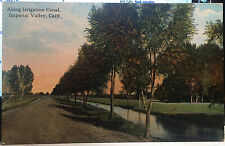 IMPERIAL VALLEY, CALIFORNIA Post Card 1920 IRRIGATION CANAL, IMPERIAL County