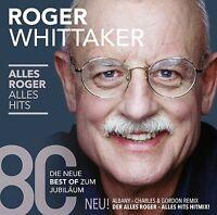 ROGER WHITTAKER - ALLES ROGER-ALLES HITS 2 CD NEU