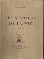 LES SENTIERS DE LA VIE - POEMES - Gaston AREXY  1938 edition originale dédicacée