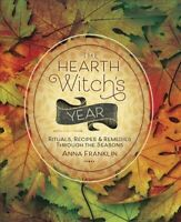 Hearth Witch's Year : Rituals, Recipes & Remedies Through the Seasons, Paperb...