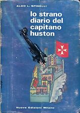 Aldo L. Spinelli = LO STRANO DIARIO DEL CAPITANO HUSTON