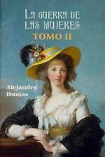 La Guerra de Las Mujeres (Tomo 2) by Alejandro Dumas (2016, Paperback)