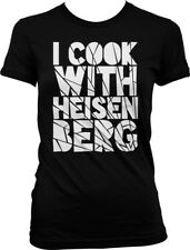 I Cook with Heisenberg - TV Sayings Science Funny Juniors T-shirt