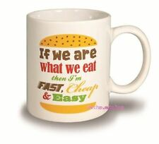 "Novelty Mug ""If We Are What We Eat Then I'm Fast, Cheap & Easy"" Boxed"