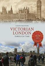 Victorian London Through Time by Colin Manton (Paperback, 2017)