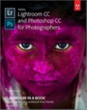 Classroom in a Book: Adobe Lightroom CC and Photoshop CC for Photographers by...