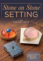 Stone on Stone Setting Michael Boyd [DVD] [Lapidary Journal Jewelry Artist DVD