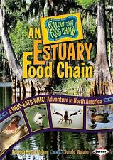 An Estuary Food Chain: A Who-Eats-What Adventure in North America-ExLibrary