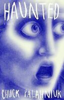 Haunted: A Novel by Chuck Palahniuk (Paperback / softback)
