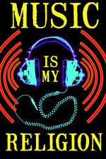 MUSIC IS MY RELIGION 23x35 BLACK LIGHT POSTER AMAZING COLOR HEADPHONES WAVES NEW